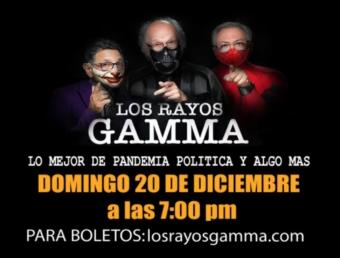 Los Rayos Gamma regresan con la Pandemia Política Y Algo Más
